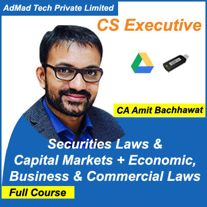 CS Executive SL & CM and Economic, Business and Commercial Laws Full New Course by Amit Bachhawat