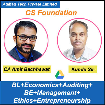 CS Foundation BL, Economics, Auditing, BE, Management, Ethics & Entrepreneurship Combo Revision Classes by CA Amit Bachhawat & Kundu Sir