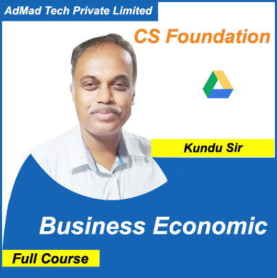 CS Foundation Business Economics Full Course by Kundu Sir