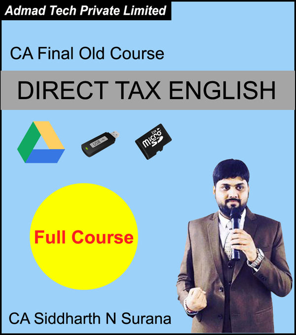 CA Final Old Course DIRECT TAX ENGLISH Full Course by CA Siddharth N Surana