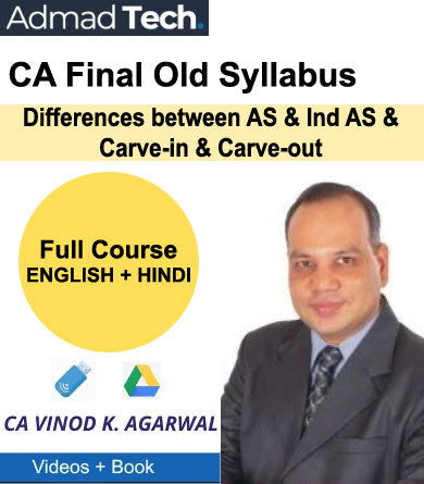 CA Final Differences between AS and Ind AS and Carve-in and Carve-out Full Old Course by Vinod Kumar Agarwal