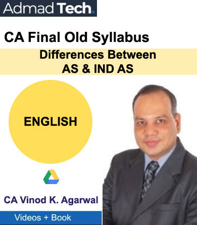 CA Final Differences Between AS & IND AS Old Course by Vinod Kumar Agarwal