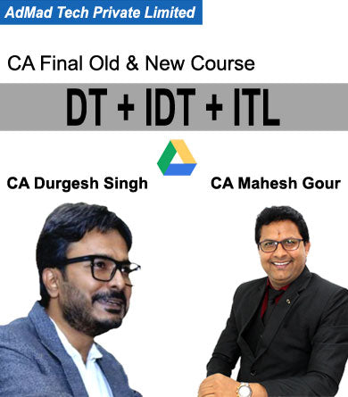 CA Final DT, IDT & ITL (Elective) Combo Full Old & New Course by Durgesh Singh & Mahesh Gour