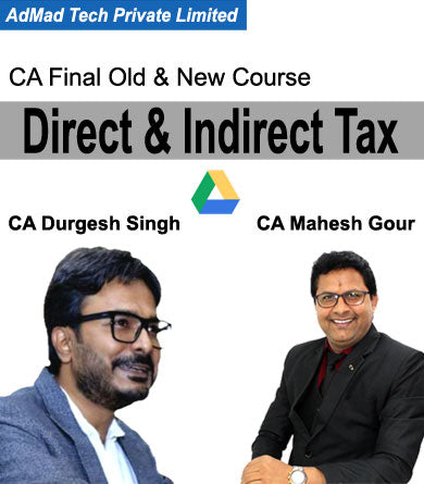 CA Final Direct & Indirect Tax Combo Full Old & New Course by Durgesh Singh & Mahesh Gour