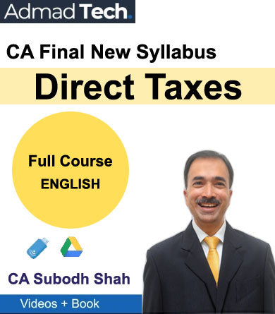 CA Final Direct Taxes Full New Course by CA Subodh Shah