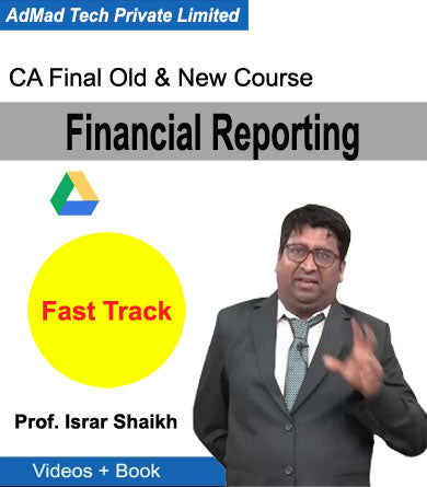 CA Final Financial Reporting Old & New Fast Track Course by Prof. Ishrar Shaikh