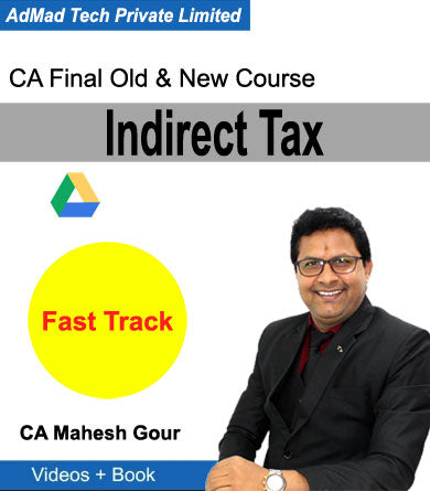 CA Final Indirect Tax Old & New Fast Track Course by CA Mahesh Gour
