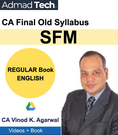 CA Final Old Syllabus SFM Regular Book by Vinod Kumar Agarwal