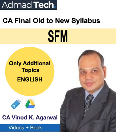CA Final SFM Only Additional Topics From Old to New Syllabus by CA Vinod Kumar Agarwal