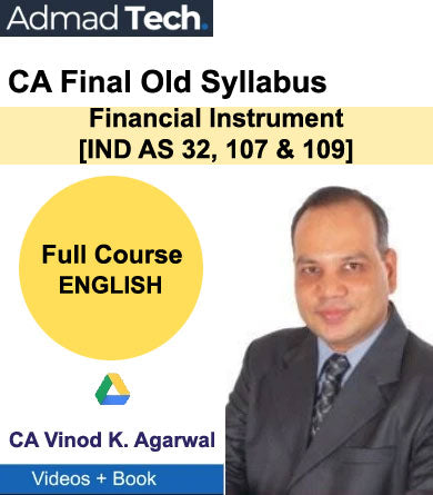 CA Final Financial Instrument (IND AS 32, 107 & 109) Full Old Course by Vinod Kumar Agarwal