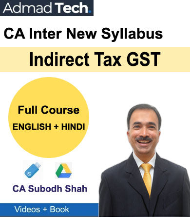 CA Intermediate Indirect Tax GST Full New Course by CA Subodh Shah