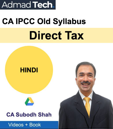 CA IPCC Direct Tax Old Syllabus by CA Subodh Shah