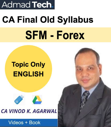 CA Final SFM - Forex Old Course Topic Only by Vinod Kumar Agarwal