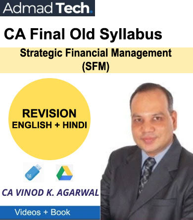 CA Final Strategic Financial Management - SFM Old Course Revision by Vinod Kumar Agarwal
