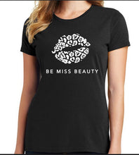 Load image into Gallery viewer, Be Miss Beauty Tshirt