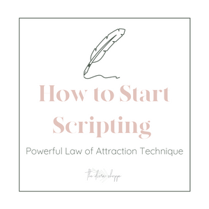 How to Start Scripting | Powerful Law of Attraction Technique