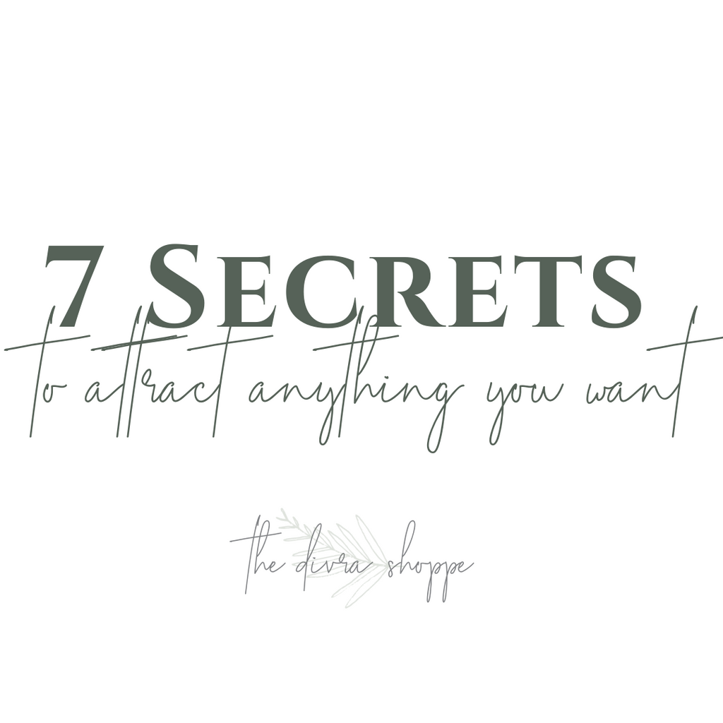 7 Secrets to Manifest Anything You Want!