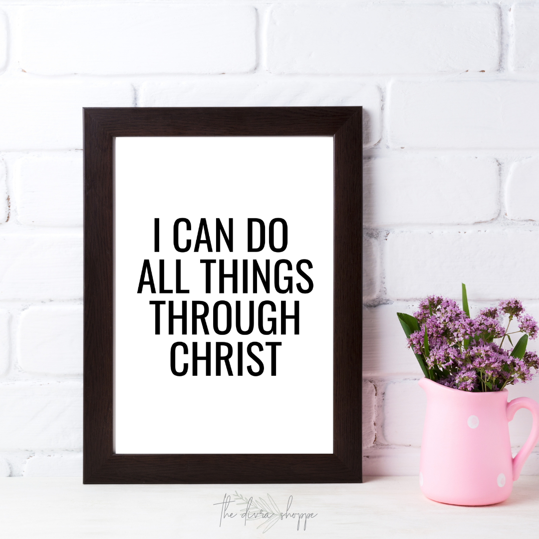 I Can Do All Things Through Christ Affirmation Wall Art | Digital | Single