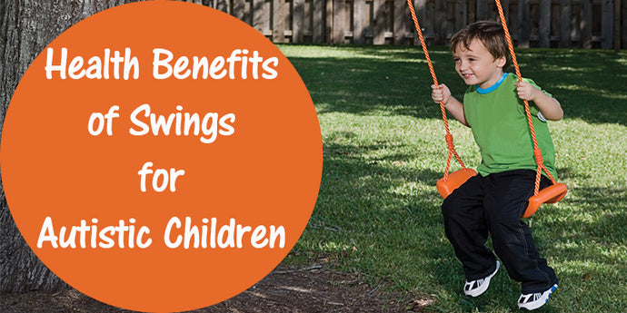 Health Benefits of Swings for Autistic Children