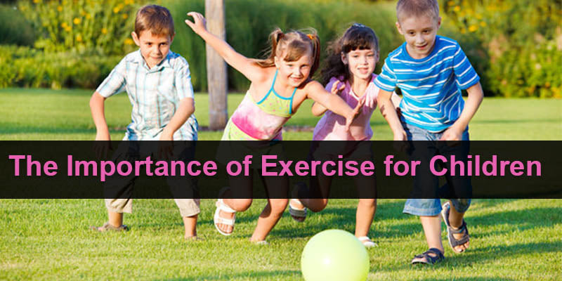 The Importance Of Exercise For Children Pure Fun