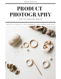 Printable Product Photography Guide for the Modern Maker
