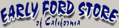 www.EarlyFordStore.com  Early Ford Store of CA San Dimas, California 909-305-1955