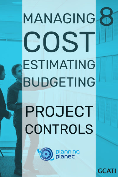 Managing Cost Estimating & Budgeting - Project Controls