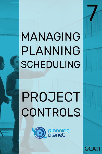 Managing Planning & Scheduling - Project Controls