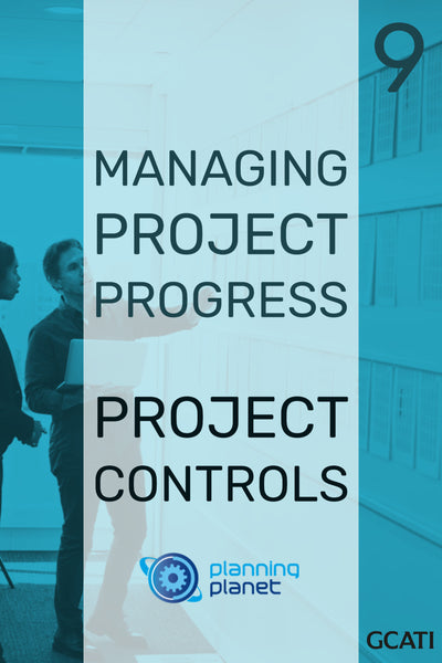 Managing Project Progress - Project Controls