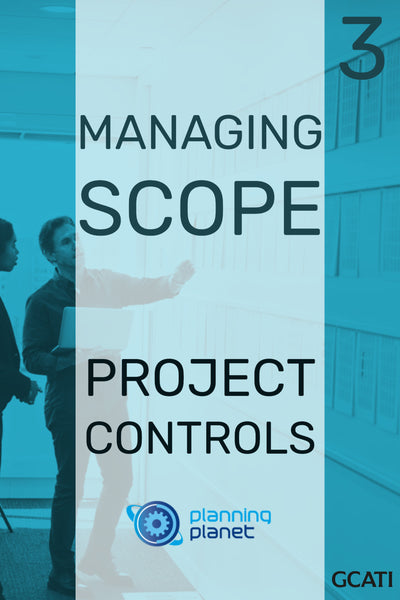 Managing Scope - Project Controls