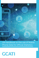 UN Handbook on the Use of Mobile Phone Data for Official Statistics (English)