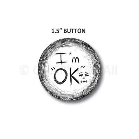 "I'm Ok - 1.5"" Button"