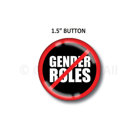 "No Gender Roles - 1.5"" Button"