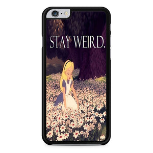 Alice In Wonderland Stay Weird iPhone 6 Plus Case