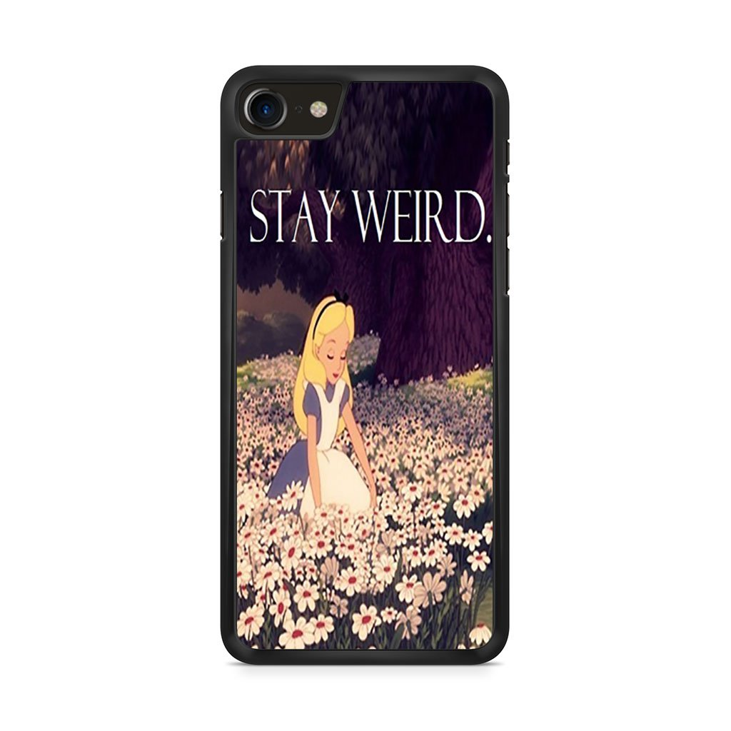 Alice In Wonderland Stay Weird iPhone 8 Case