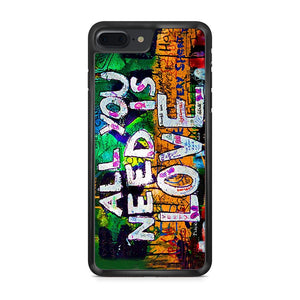 All You need is love iPhone 7 Plus Case