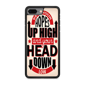 Keep Your Hopes Up High Quote iPhone 8 Plus Case