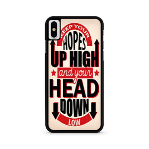 Keep Your Hopes Up High Quote iPhone X Case