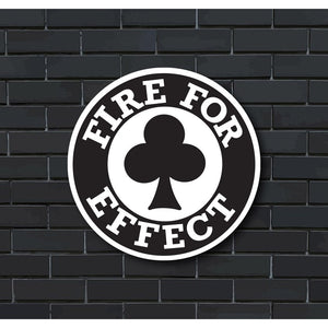 Fire For Effect Circle Sticker - The Kensington Corner