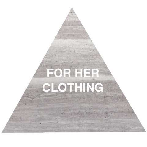FOR HER • CLOTHING