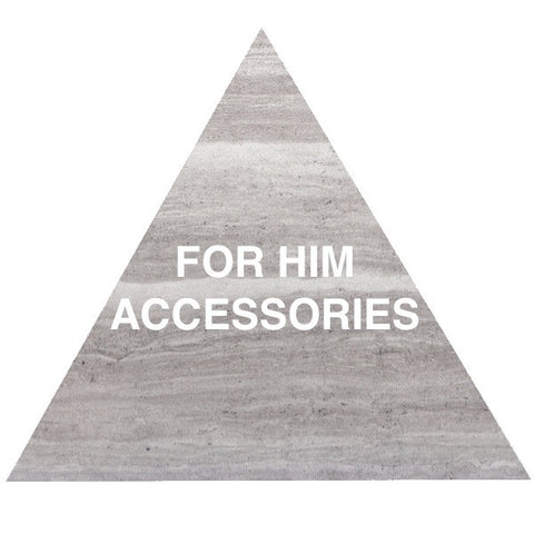 FOR HIM • ACCESSORIES