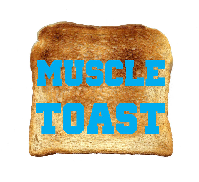 Post Work Out MUSCLE TOAST