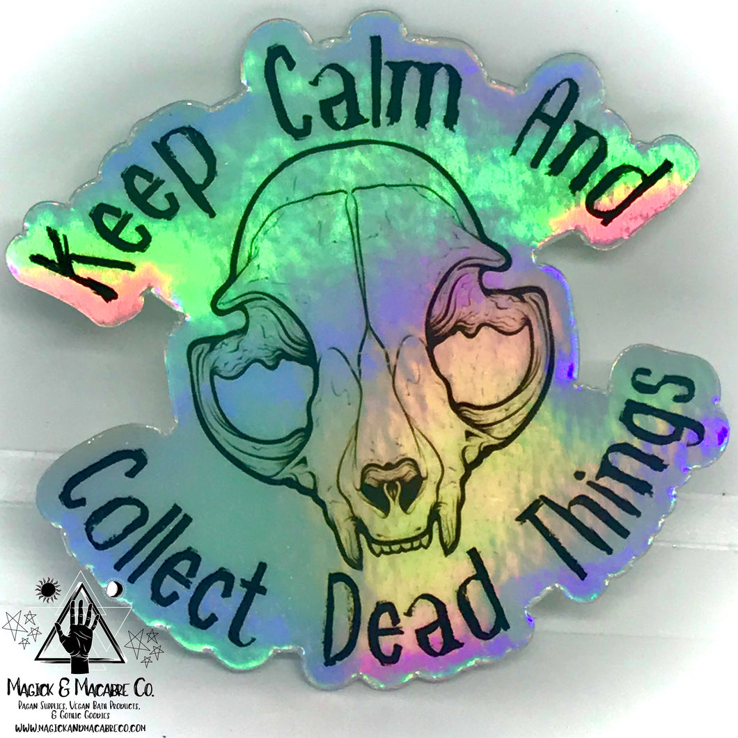 Keep Calm & Collect Dead Things Holographic Sticker