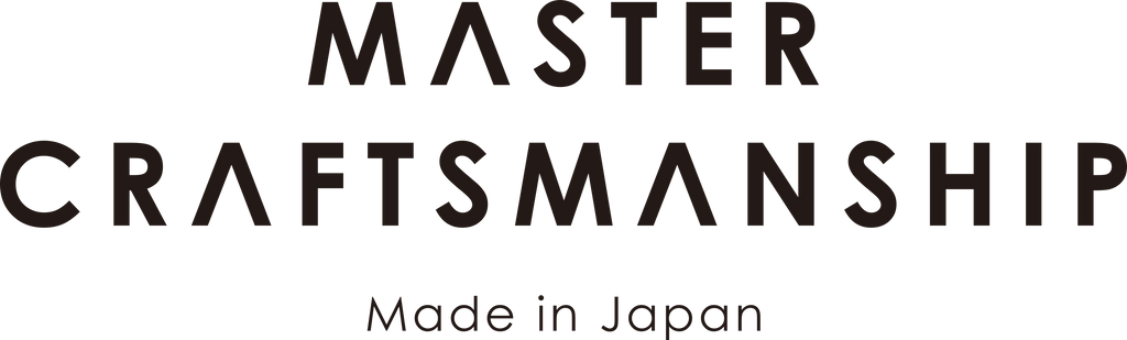 MASTER CRAFTSMANSHIP Made in Japan