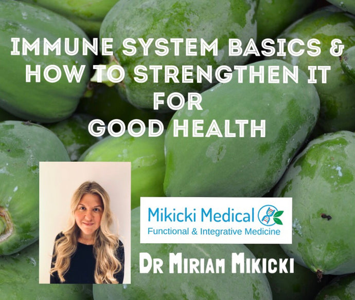 Immune System Basics and How To Strengthen It for Good Health
