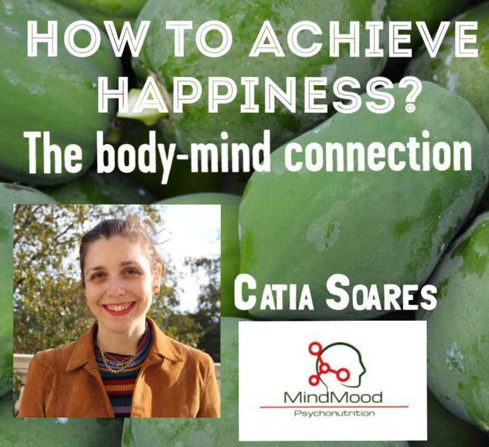 How to achieve Happiness? The body-mind connection
