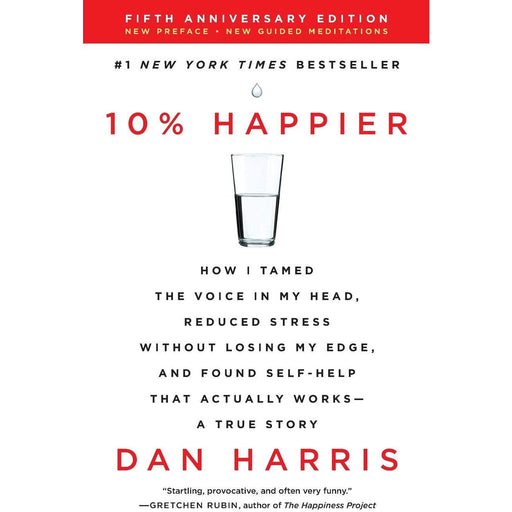 10% Happier Revised Edition: How I Tamed the Voice in My Head, Reduced Stress - The Book Bundle