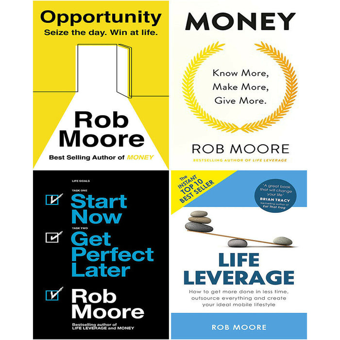 Rob Moore 4 Books Collection Set (Opportunity, Money, Start Now, Life Leverage) - The Book Bundle