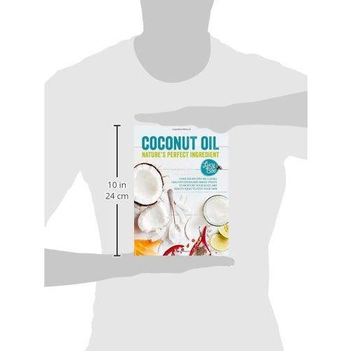 Coconut Oil - Nature's Perfect Ingredient - The Book Bundle