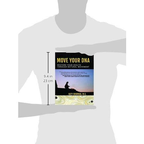 Move Your DNA: Restore Your Health Through Natural Movement - The Book Bundle